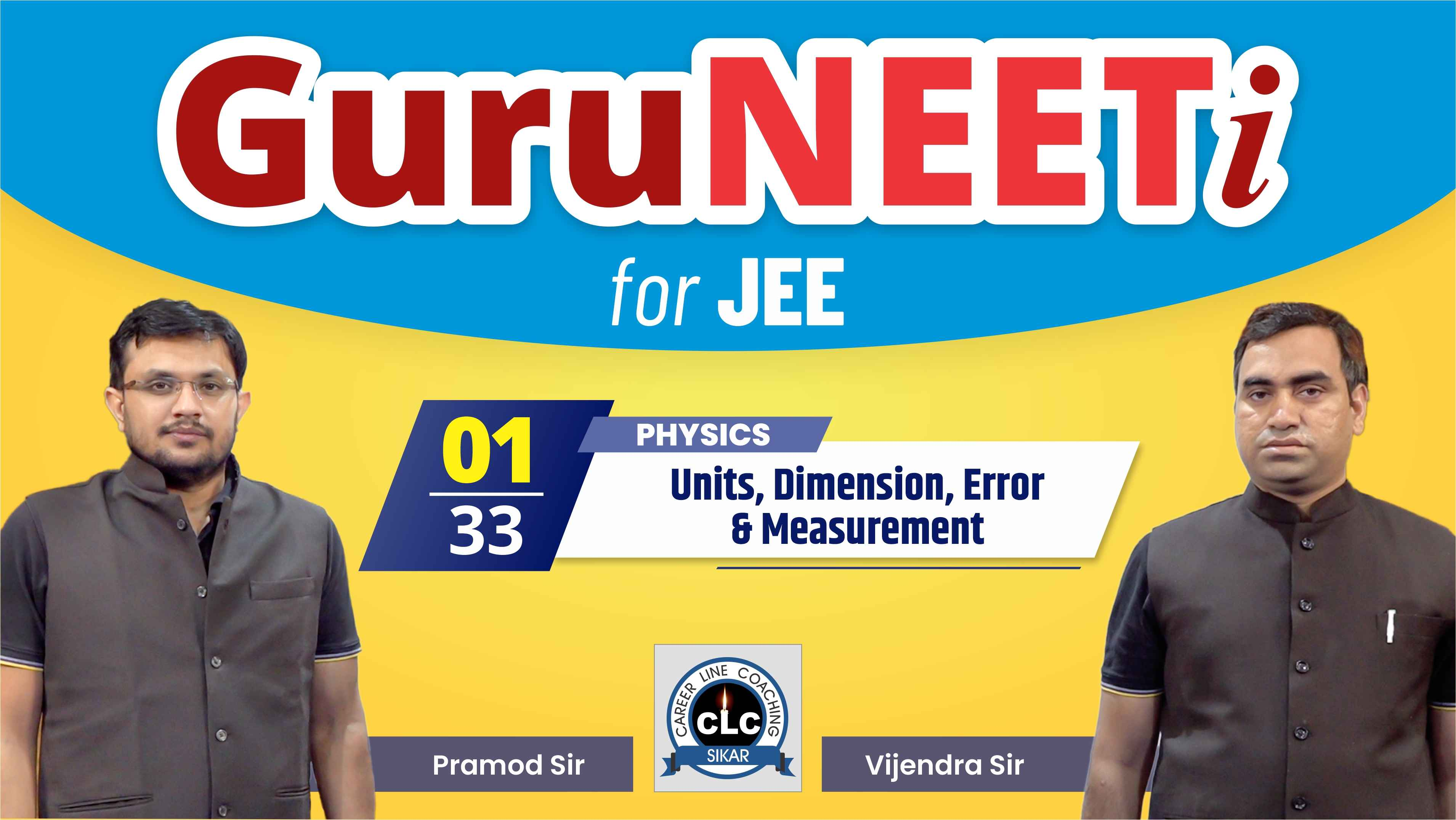 1/33 Physics || GuruNEETi for JEE || 100vs100 || CLC
