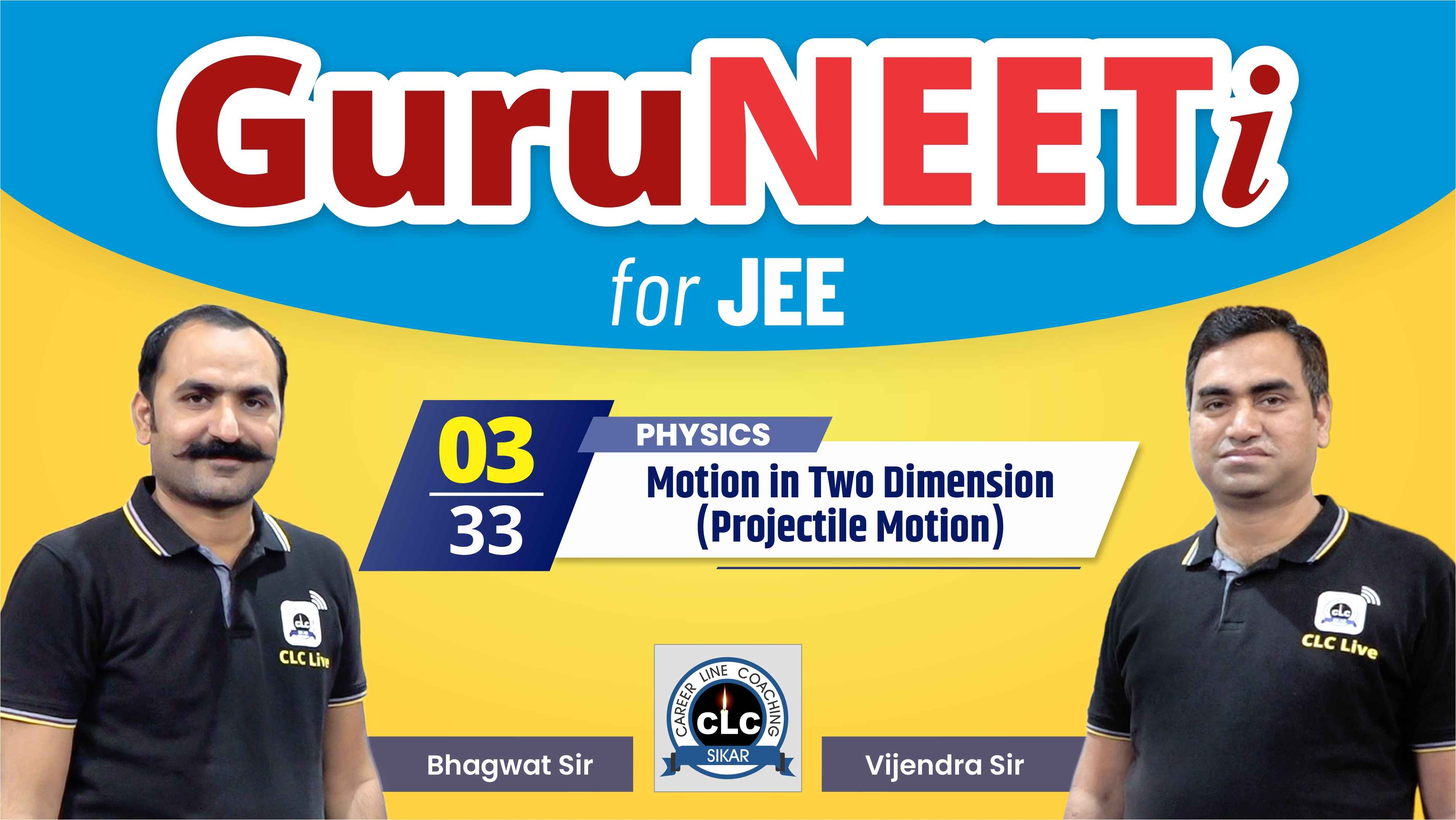 3/33 Physics || GuruNEETi for JEE || 100vs100 || CLC