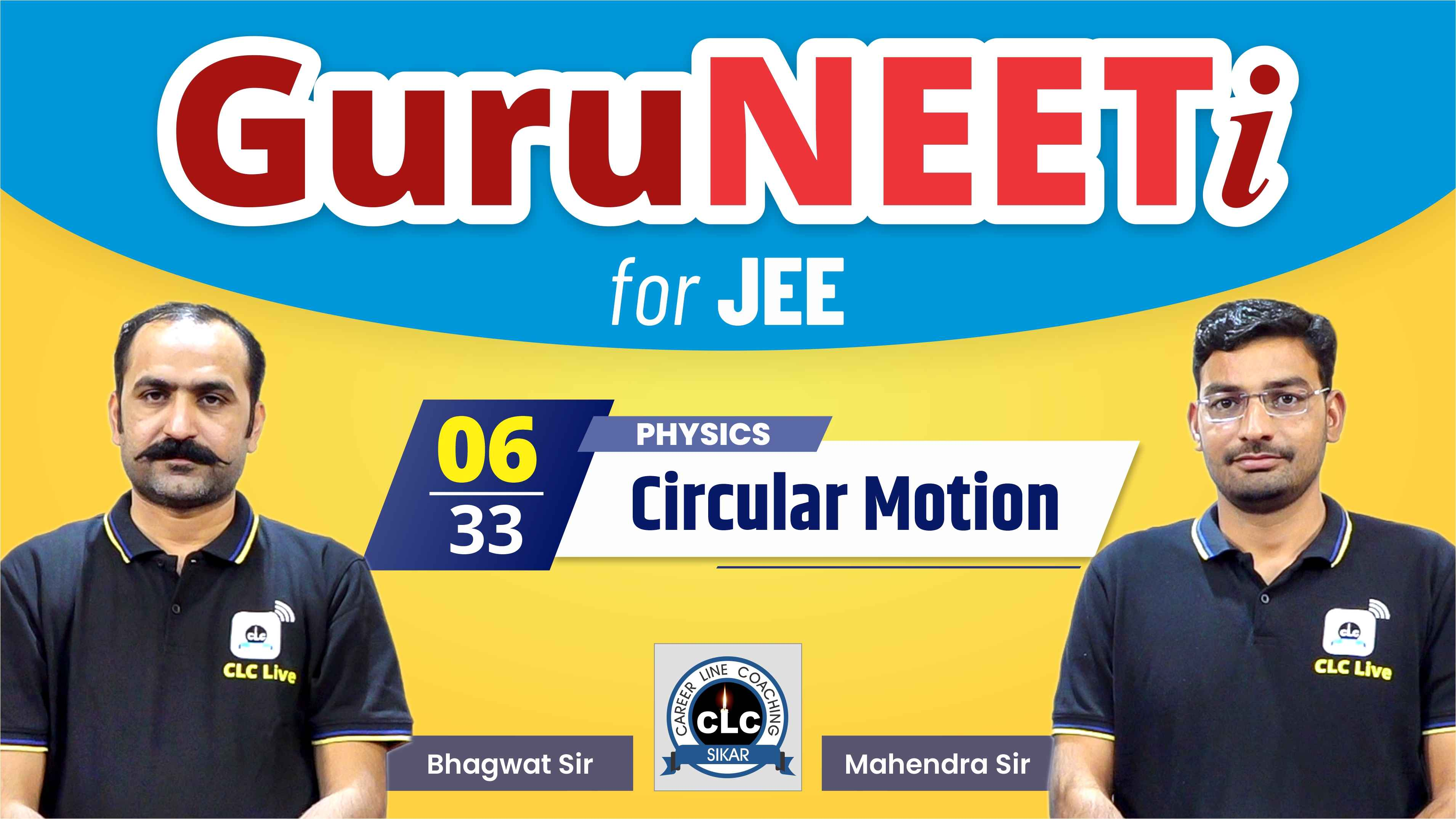 6/33 Physics || GuruNEETi for JEE || 100vs100 || CLC