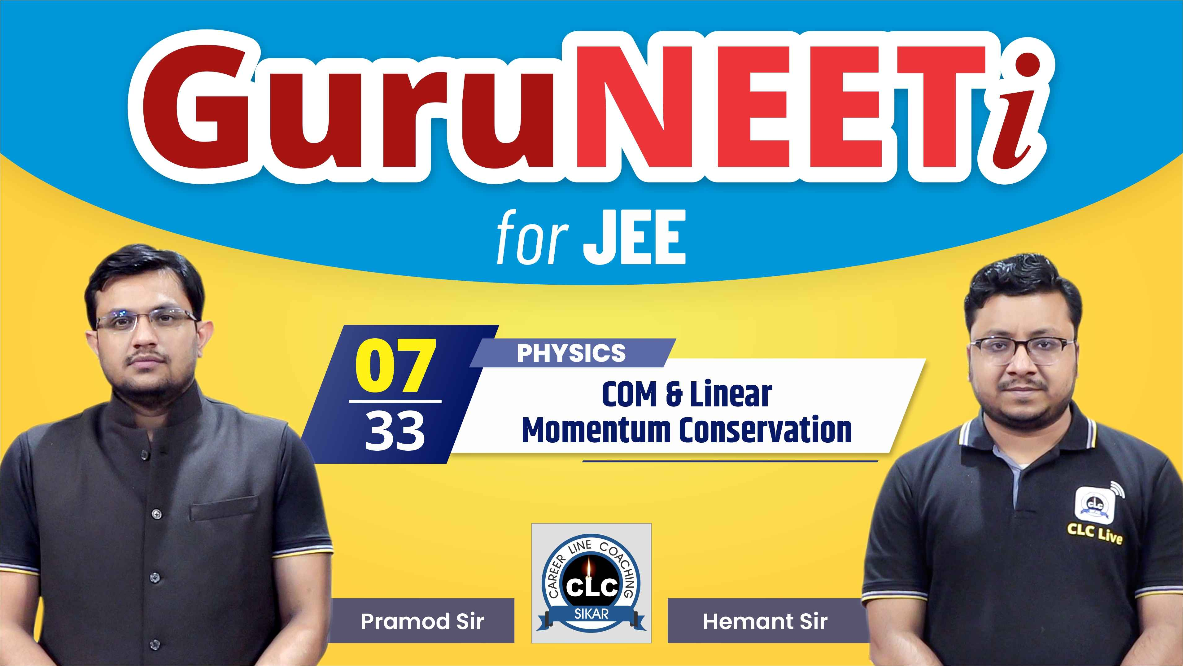 7/33 Physics || GuruNEETi for JEE || 100vs100 || CLC